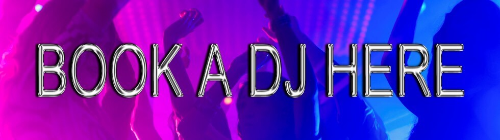BOOK A DJ FOR MUSIC OR PARTY